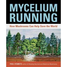 Mycelium Running Book by Paul Stamets - SOLD OUT MORE SOON